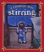 A creature was stirring by Carter Goodrich