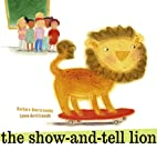 The Show-and-Tell Lion by Barbara…