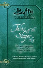 Tales of the Slayer, Volume 3 (Buffy the…