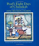 Zalben, Jane Breskin: Pearl's Eight Days of Chanukah: With A Story And Activity For Each Night