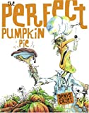 Cazet, Denys: Perfect Pumpkin Pie
