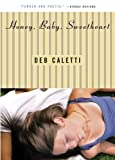 Caletti, Deb: Honey, Baby, Sweetheart