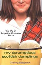 My Scrumptious Scottish Dumplings: The Life…