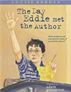 The Day Eddie Met the Author by Louise…