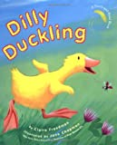 Freedman, Claire: Dilly Duckling
