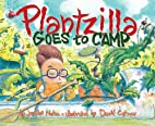 Plantzilla Goes to Camp (Paula Wiseman…