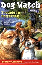 Trouble in Pembrook (Dog Watch) by Mary…
