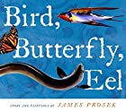 Bird, Butterfly, Eel by James Prosek