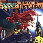 Look Out! It's Turtle Titan! (Teenage…