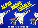 Demarest, Chris L.: Alpha Bravo Charlie: The Military Alphabet
