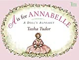 Tudor, Tasha: A is for Annabelle: A Doll's Alphabet (Tasha Tudor Collection)