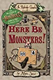 Snow, Alan: Here Be Monsters!: An Adventure Involving Magic, Trolls, and Other Creatures