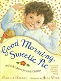 Rylant, Cynthia: Good Morning, Sweetie Pie: And Other Poems for Little Children