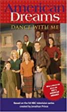 Dance with Me (American Dreams) by Emily Oz