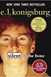 Konigsburg, E. L.: Silent to the Bone