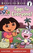 Eggs for Everyone! (Dora the Explorer…