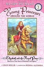 Elizabeth and the Royal Pony by Joan Holub