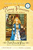 Holub, Joan: Isabel Saves the Prince: Based on a True Story of Isabel I of Spain (Ready-To-Read Young Princesses Around the World - Level 3 (Paperback)