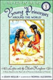 Holub, Joan: Lydia and the Island Kingdom: A Story Based on the Real Life of Princess Liliuokalani of Hawaii (Ready-To-Read - Level 3 (Quality))