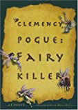 Petty, J. T.: Clemency Pogue: Fairy Killer