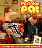 Postman Pat and the Spotty Situation by…
