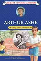 Arthur Ashe: Young Tennis Champion by Paul…