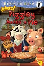 Piggley Makes a Pie (Ready-to-Read. Level 1)…
