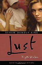 Lust (Seven Deadly Sins) by Robin Wasserman