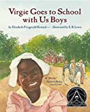 Howard, Elizabeth Fitzgerald: Virgie Goes to School With Us Boys