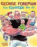 Foreman, George: Let George Do It!