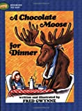 Gwynne, Fred: A Chocolate Moose For Dinner