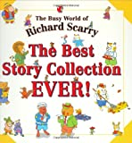 Scarry, Richard: The Best Collection Ever!