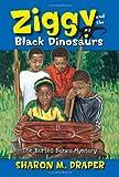 Draper, Sharon M.: The Buried Bones Mystery (Ziggy and the Black Dinosaurs (Aladdin Paperback))