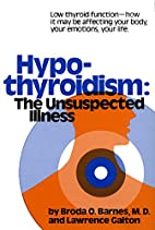 Hypothyroidism: The Unsuspected Illness by…