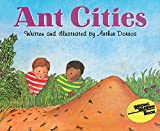 Dorros, Arthur: Ant Cities