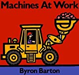 Barton, Byron: Machines at Work