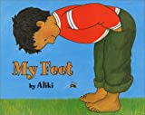 Aliki: My Feet (Let's-Read-and-Find-Out Science Stage 1)