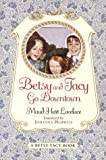 Lovelace, Maud Hart: Betsy and Tacy Go Downtown
