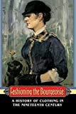 Perrot, Philippe: Fashioning the Bourgeoisie: A History of Clothing in the Nineteenth Century