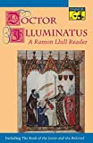 Bonner, Anthony: Doctor Illuminatus: A Ramon Llull Reader