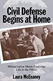 McEnaney, Laura: Civil Defense Begins at Home: Militarization Meets Everyday Life in the Fifties