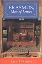 Erasmus, Man of Letters by Lisa Jardine