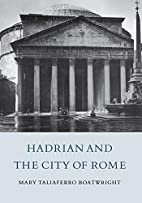 Hadrian and the City of Rome by Mary T.…