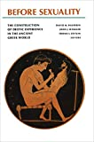 Halperin, David M.: Before Sexuality: The Construction of Erotic Experience in the Ancient Greek World