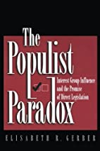 The Populist Paradox by Elisabeth R. Gerber