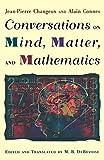 Changeux, Jean-Pierre: Conversations on Mind, Matter, and Mathematics
