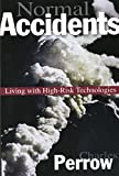 Charles Perrow: Normal Accidents: Living with High-Risk Technologies