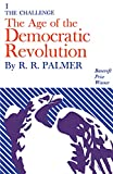 Palmer, R. R.: Age of the Democratic Revolution: A Political History of Europe and America, 1760-1800; The Challenge