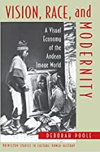 Vision, Race, and Modernity by Deborah Poole