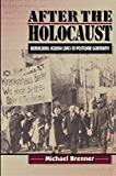 Brenner, Michael: After the Holocaust: Rebuilding Jewish Lives in Postwar Germany